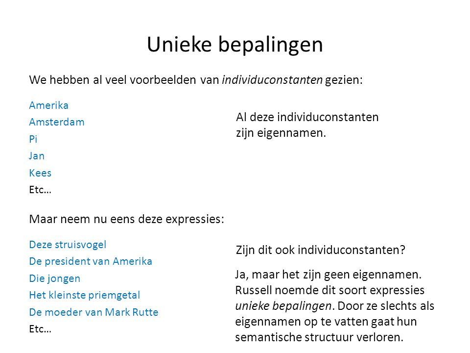 Unieke bepalingen We hebben al veel voorbeelden van individuconstanten gezien: Amerika. Amsterdam.