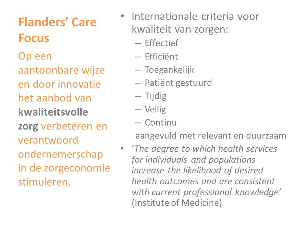 Flanders' Care Focus Internationale criteria voor kwaliteit van zorgen: Effectief. Efficiënt. Toegankelijk.