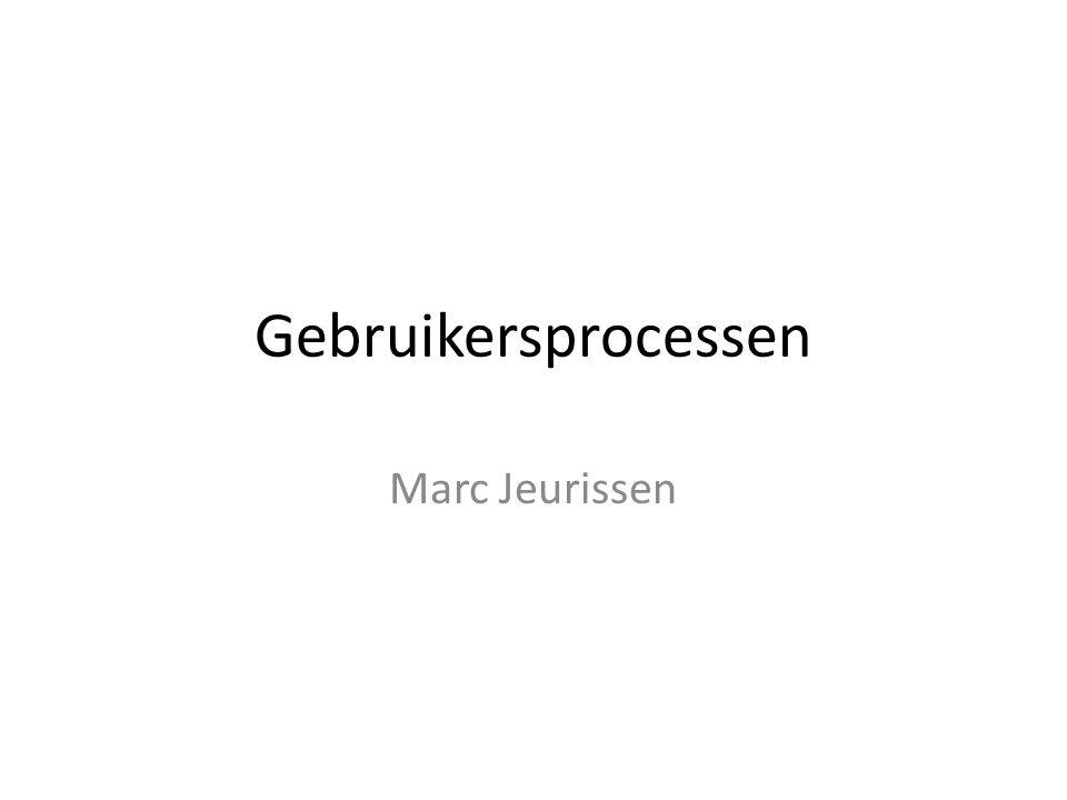 Gebruikersprocessen Marc Jeurissen