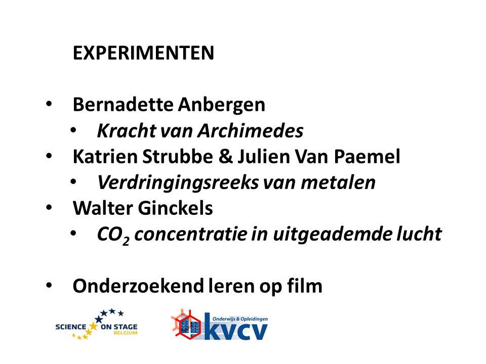 EXPERIMENTEN Bernadette Anbergen. Kracht van Archimedes. Katrien Strubbe & Julien Van Paemel. Verdringingsreeks van metalen.