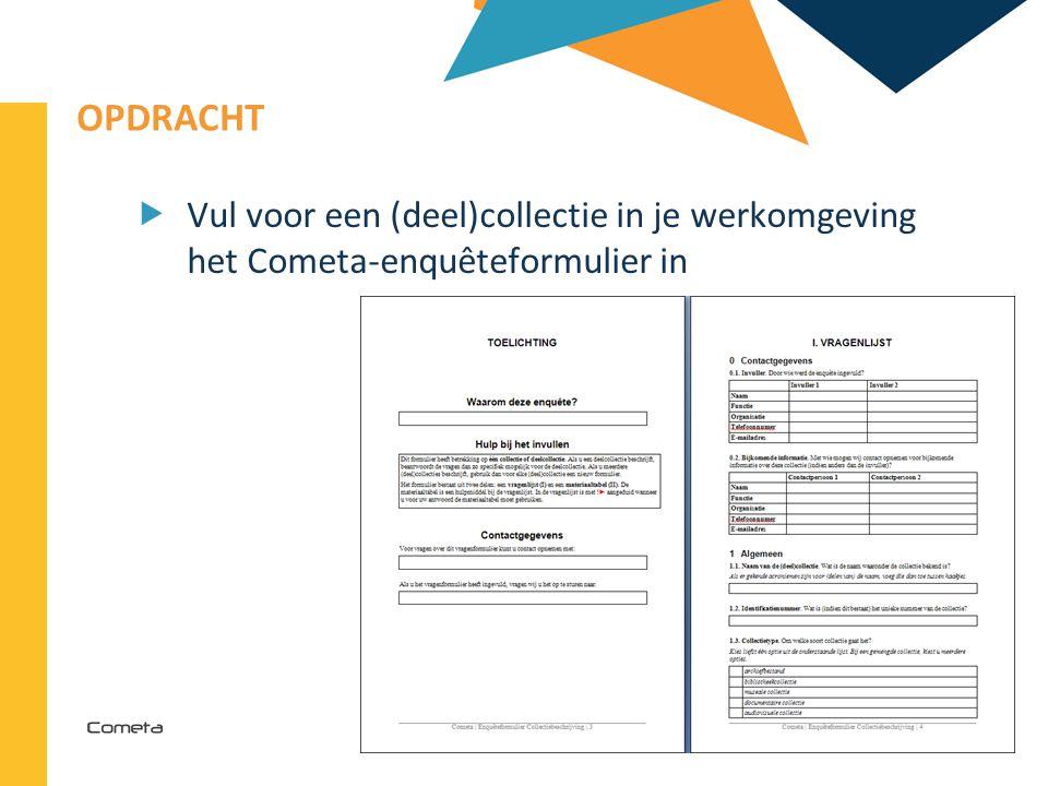 OPDRACHT Vul voor een (deel)collectie in je werkomgeving het Cometa-enquêteformulier in