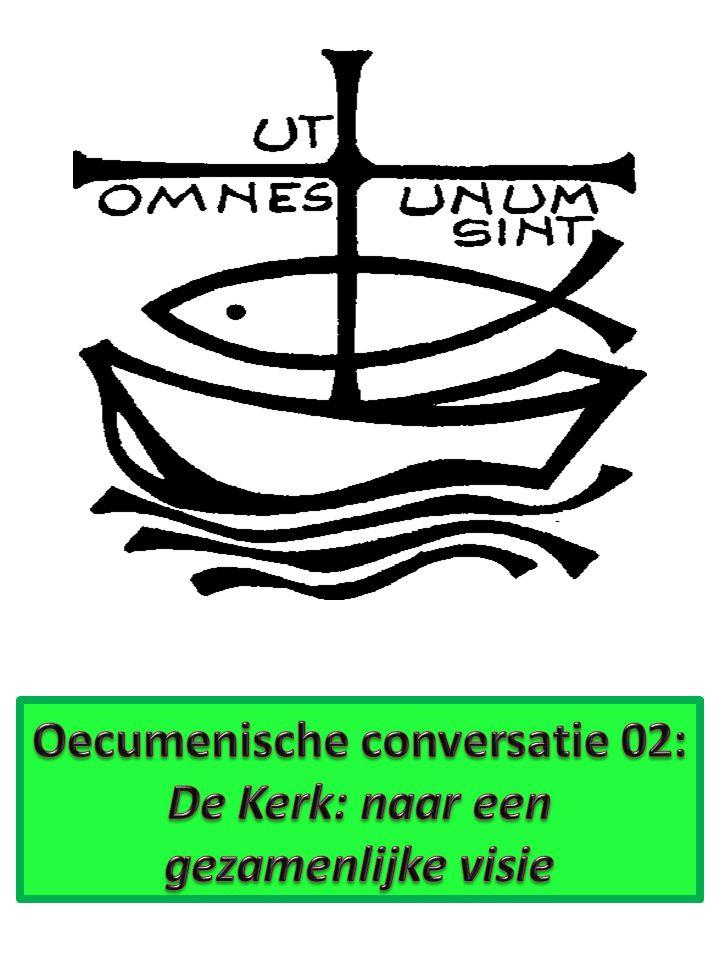 Oecumenische conversatie 02: De Kerk: naar een gezamenlijke visie