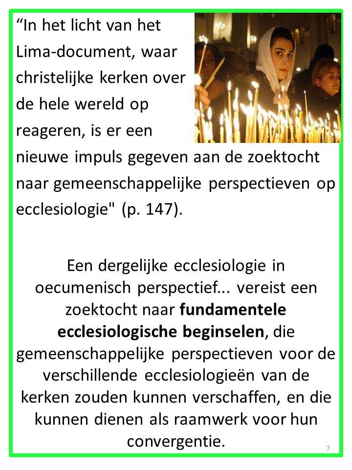 In het licht van het Lima-document, waar christelijke kerken over de hele wereld op reageren, is er een nieuwe impuls gegeven aan de zoektocht naar gemeenschappelijke perspectieven op ecclesiologie (p.