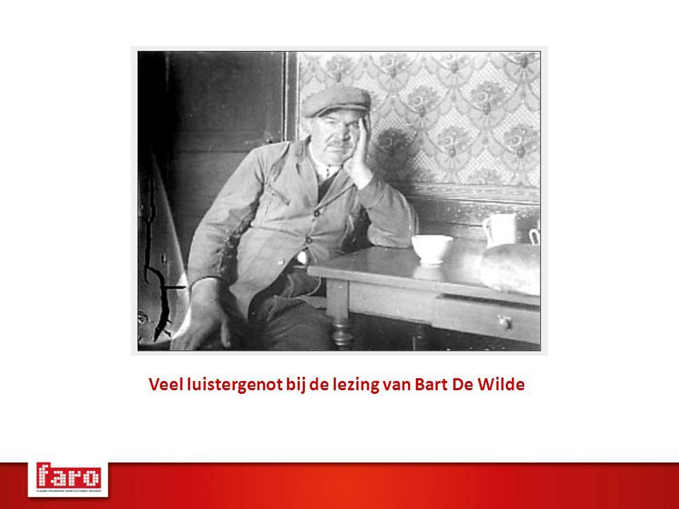 Veel luistergenot bij de lezing van Bart De Wilde
