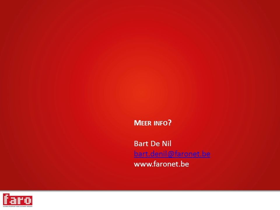 Meer info Bart De Nil bart.denil@faronet.be www.faronet.be