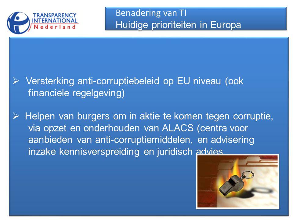 Benadering van TI Huidige prioriteiten in Europa. Versterking anti-corruptiebeleid op EU niveau (ook.