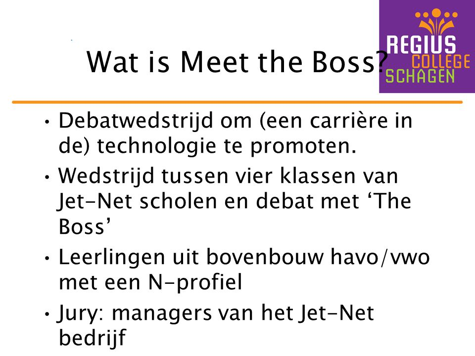 Wat is Meet the Boss Debatwedstrijd om (een carrière in de) technologie te promoten.