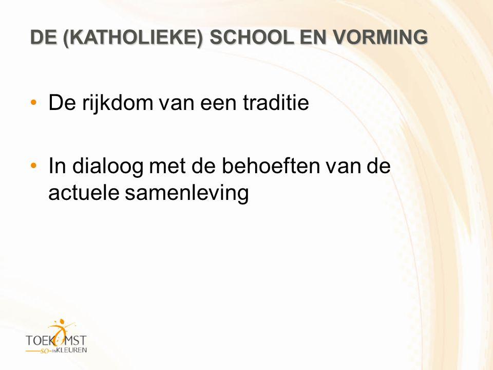 DE (KATHOLIEKE) SCHOOL EN VORMING