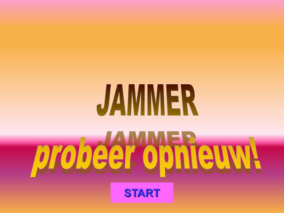 JAMMER probeer opnieuw! START