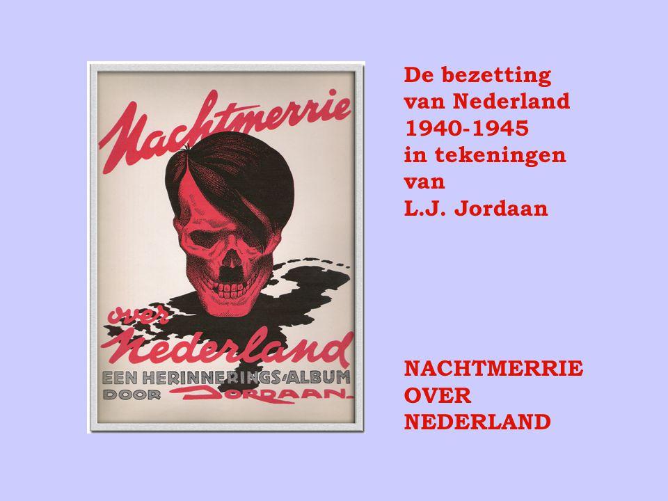 De bezetting van Nederland 1940-1945 in tekeningen van L.J. Jordaan NACHTMERRIE OVER NEDERLAND