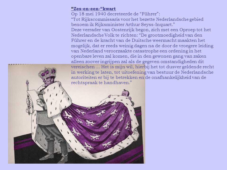 Zes-en-een- kwart Op 18 mei 1940 decreteerde de Führer :