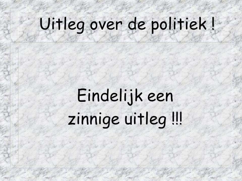 Uitleg over de politiek !