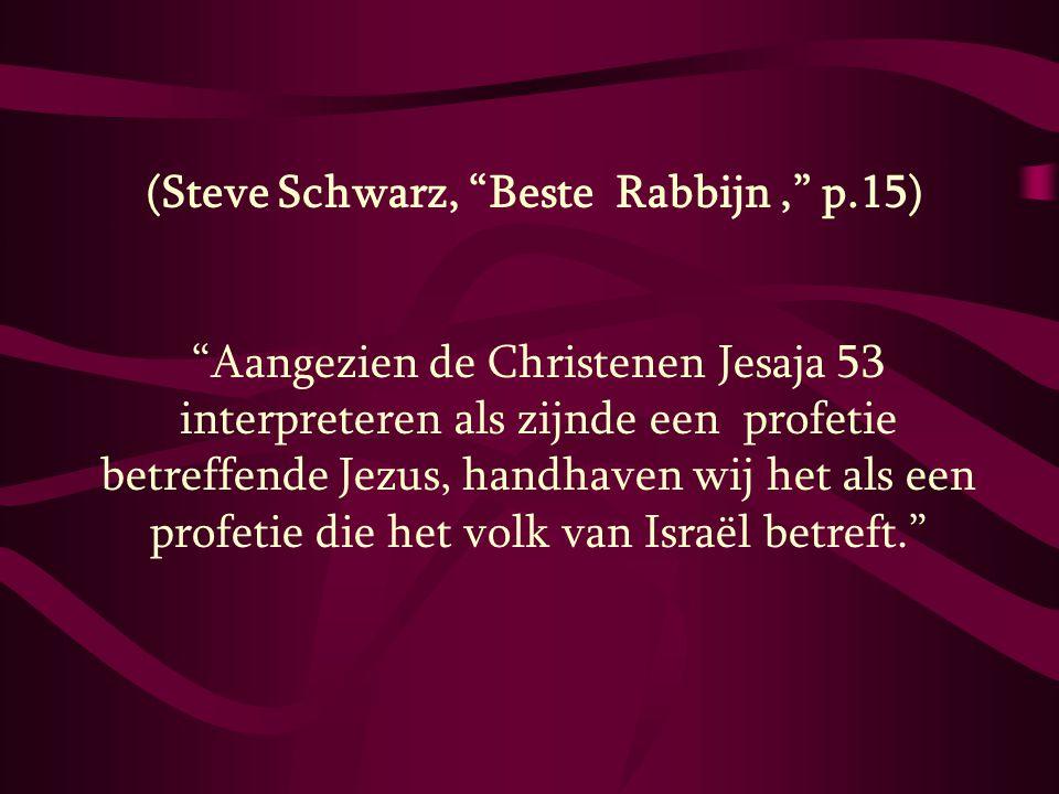 (Steve Schwarz, Beste Rabbijn , p.15)