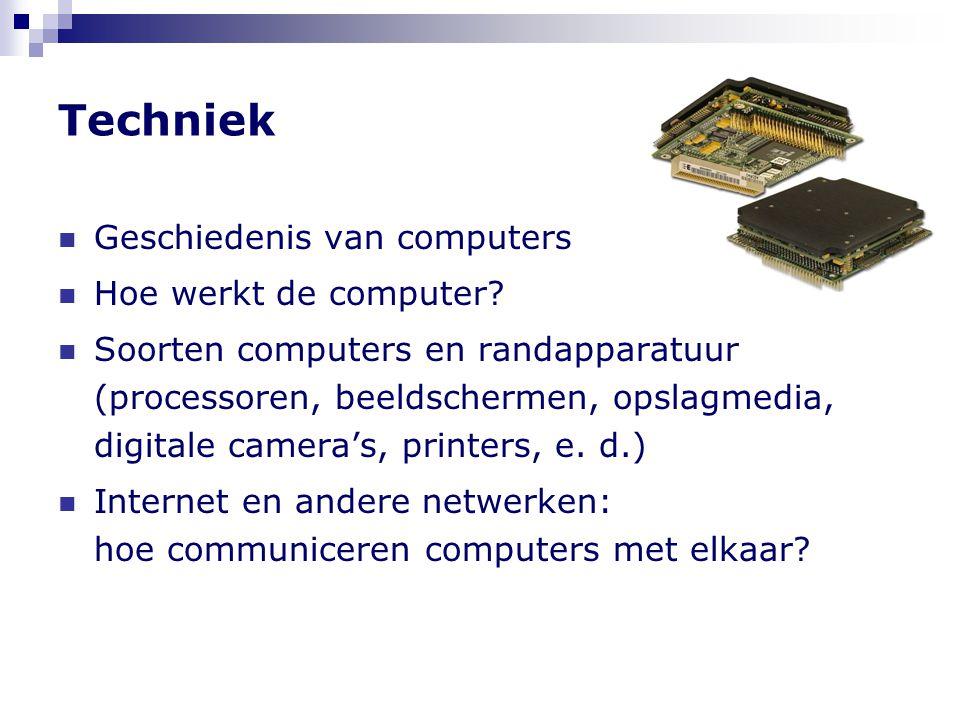 Techniek Geschiedenis van computers Hoe werkt de computer