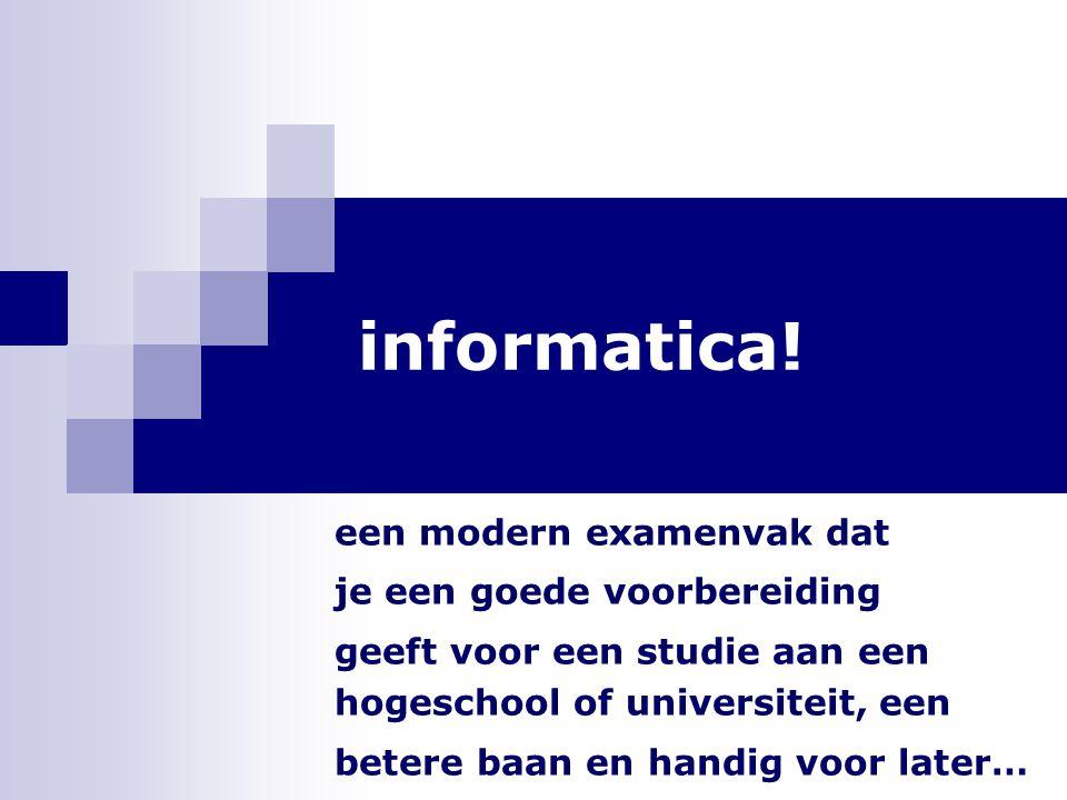 informatica! een modern examenvak dat je een goede voorbereiding