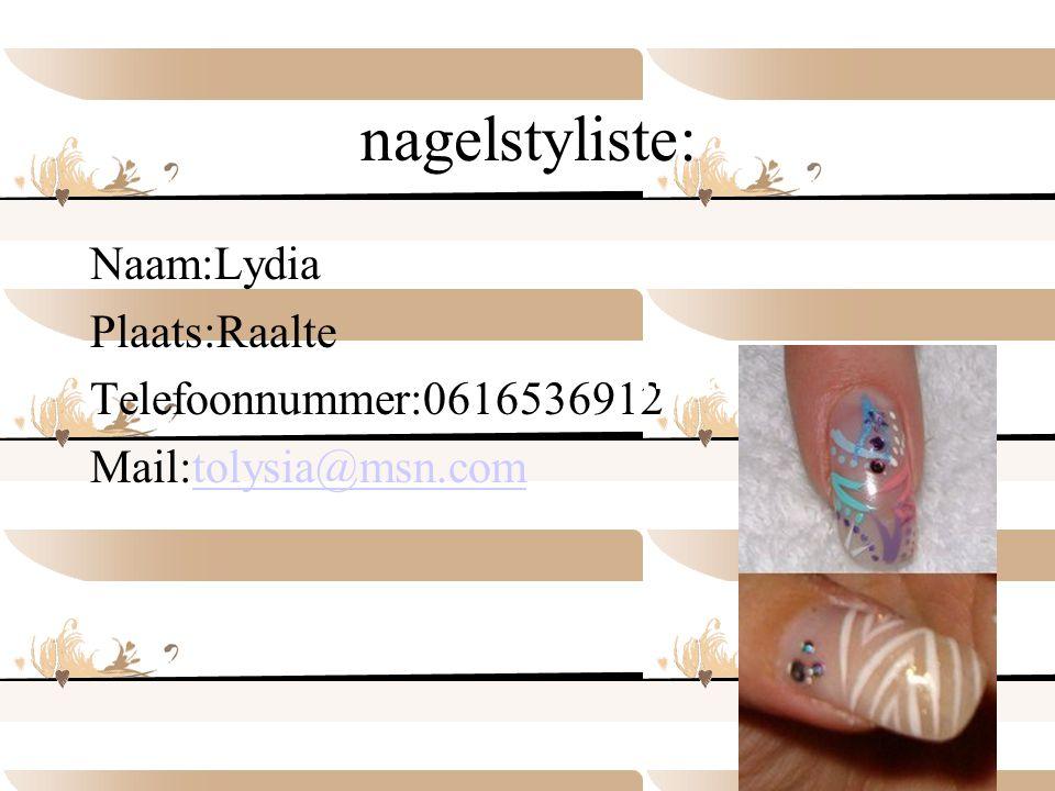 nagelstyliste: Naam:Lydia Plaats:Raalte Telefoonnummer:0616536912