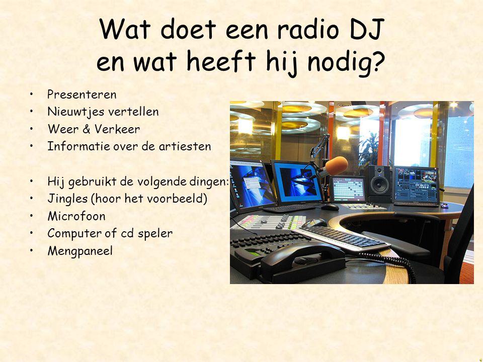 Wat doet een radio DJ en wat heeft hij nodig