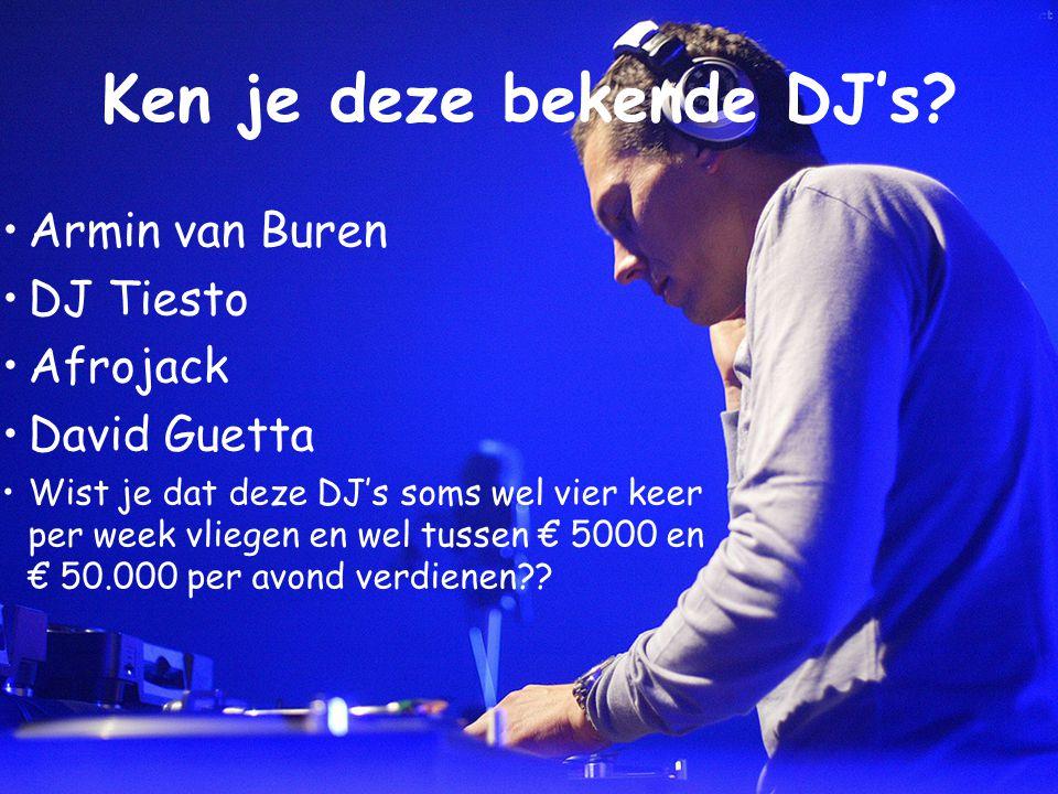 Ken je deze bekende DJ's