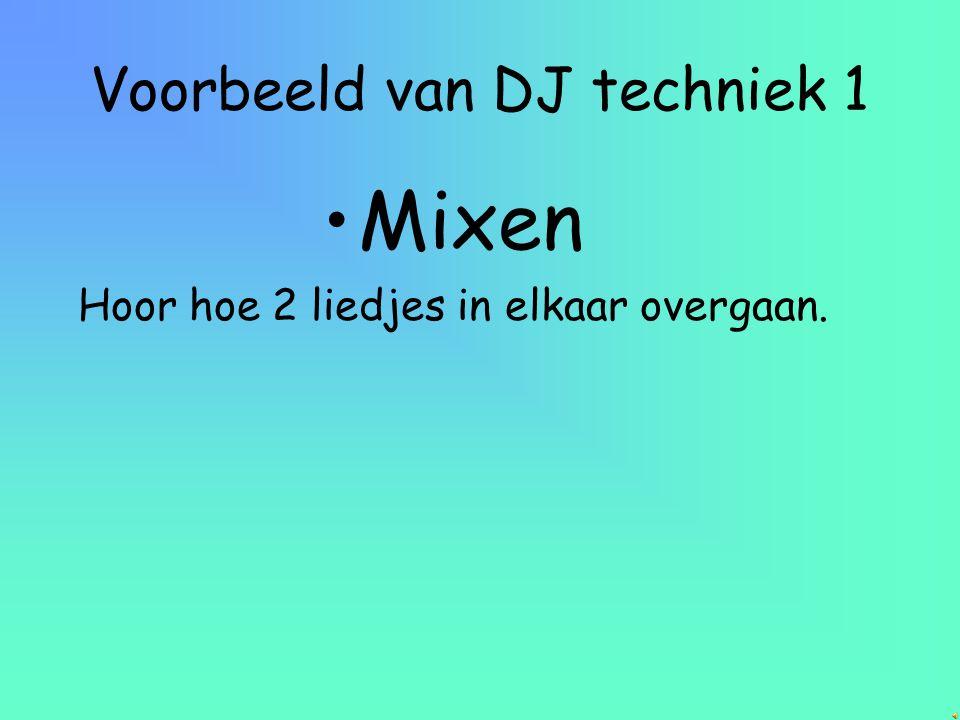 Voorbeeld van DJ techniek 1