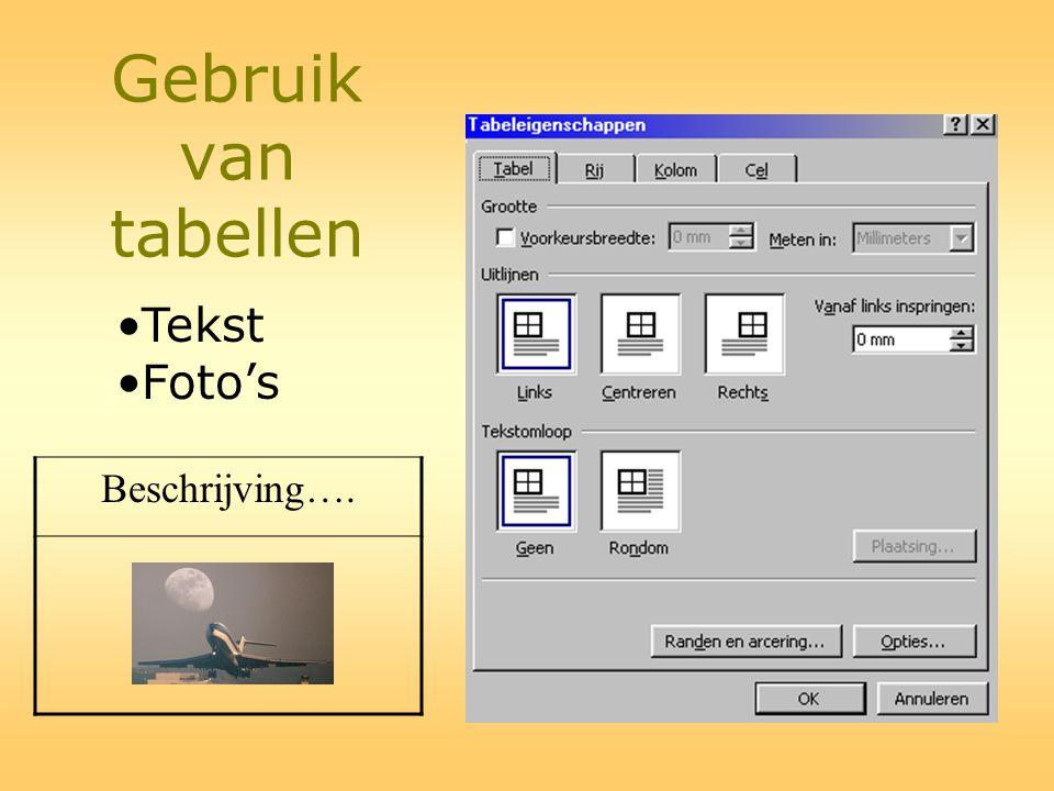 Gebruik van tabellen Tekst Foto's Beschrijving….