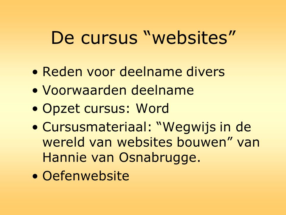 De cursus websites Reden voor deelname divers Voorwaarden deelname