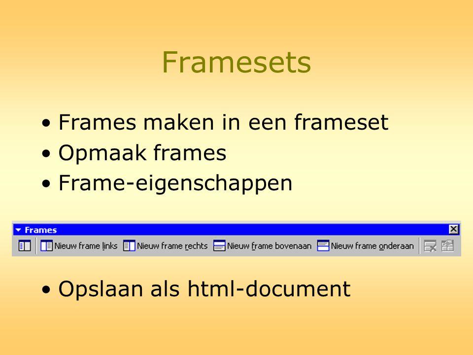 Framesets Frames maken in een frameset Opmaak frames