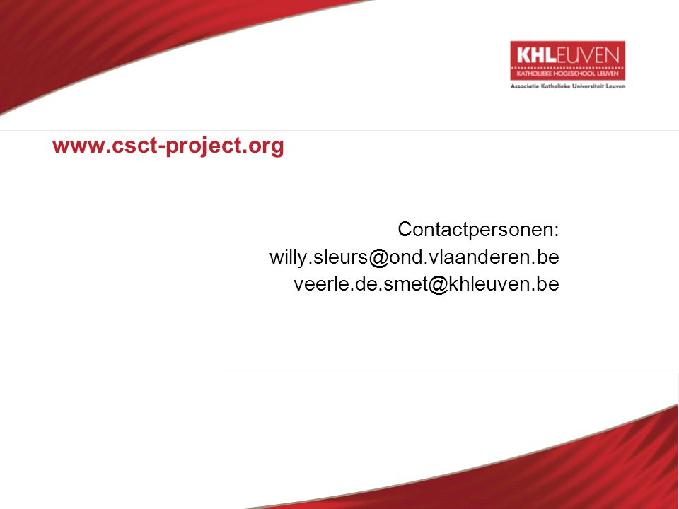www.csct-project.org Contactpersonen: willy.sleurs@ond.vlaanderen.be