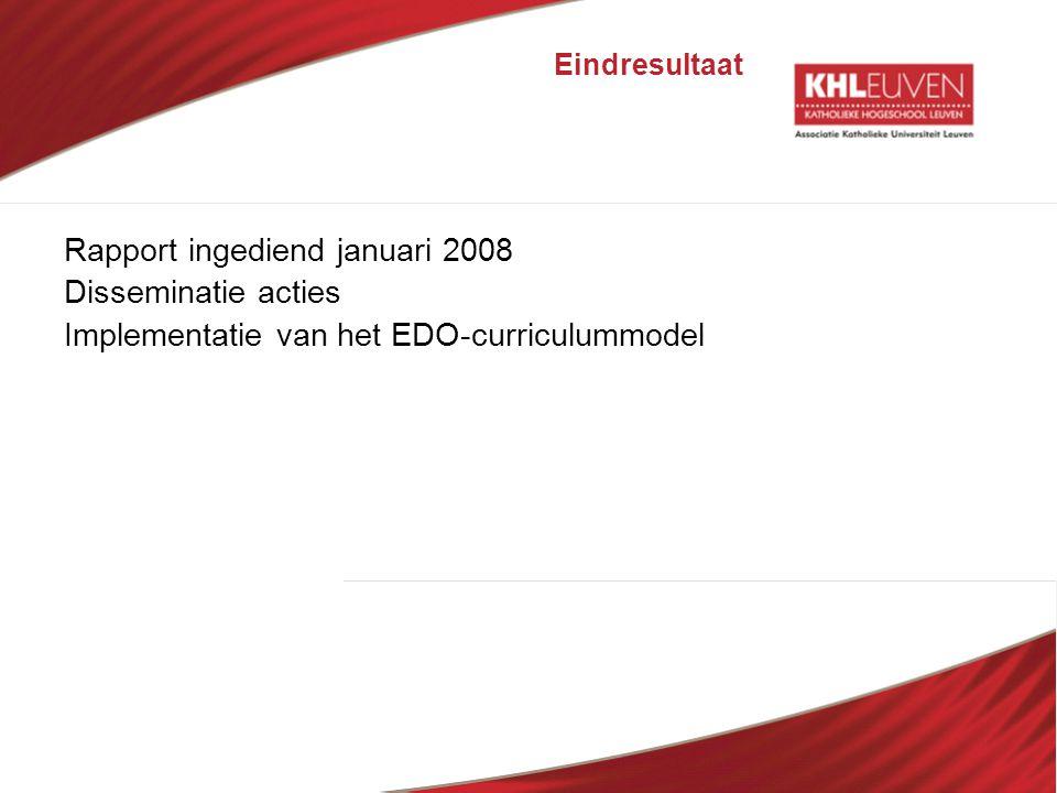 Rapport ingediend januari 2008 Disseminatie acties