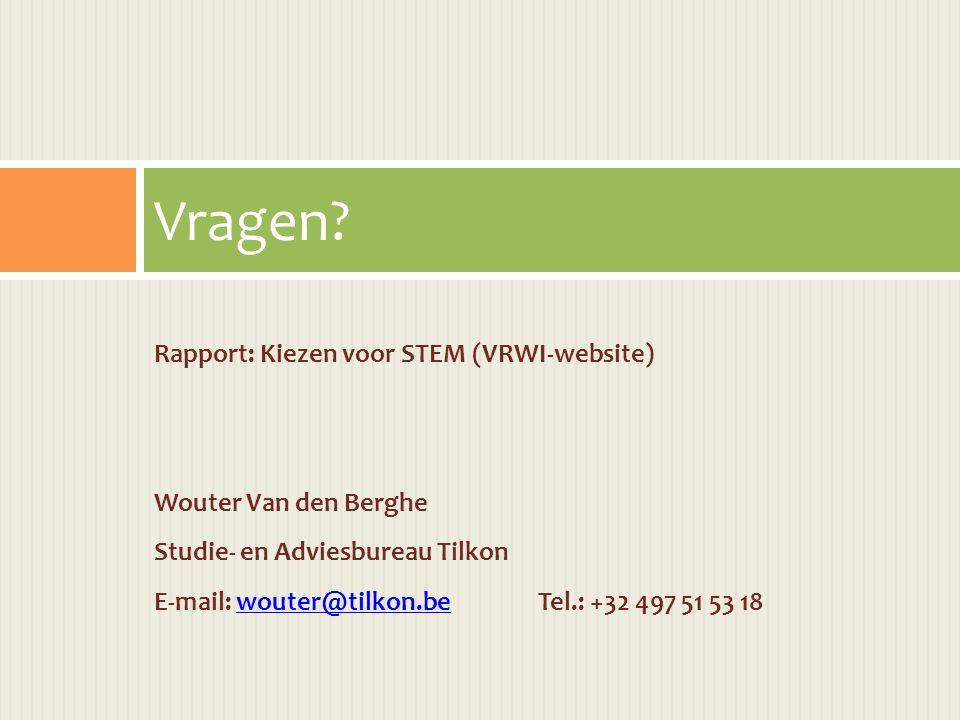 Vragen Rapport: Kiezen voor STEM (VRWI-website) Wouter Van den Berghe