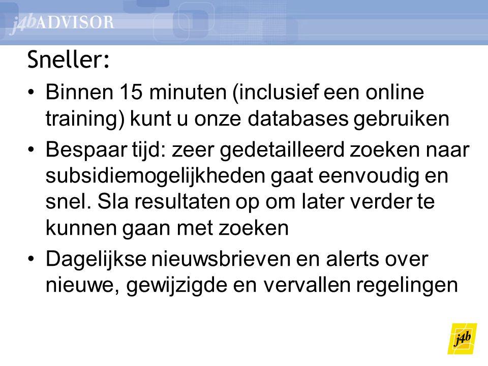 Sneller: Binnen 15 minuten (inclusief een online training) kunt u onze databases gebruiken.