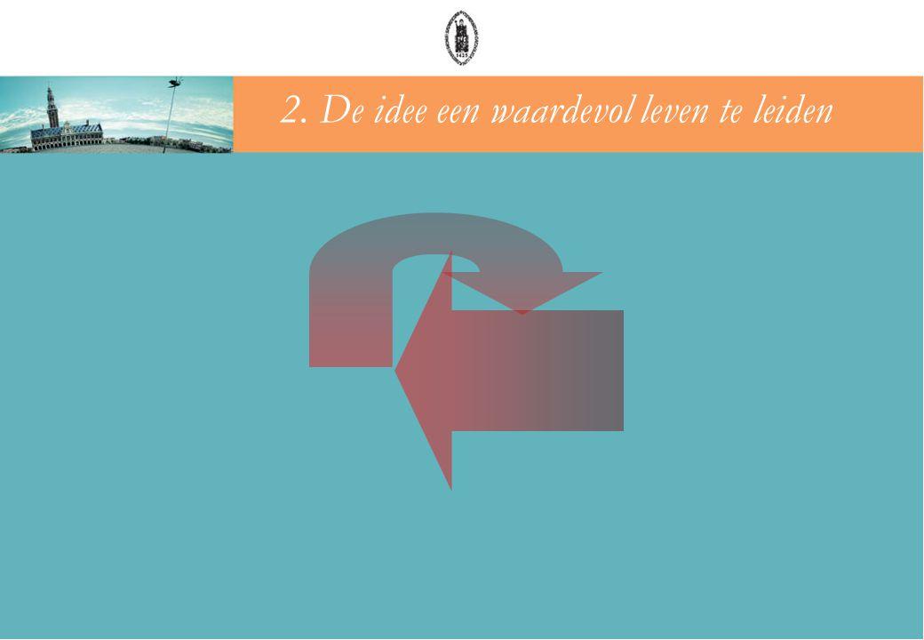 2. De idee een waardevol leven te leiden