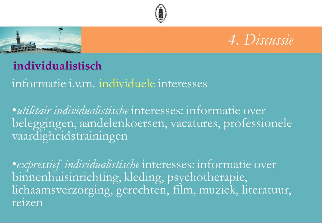 4. Discussie informatie i.v.m. individuele interesses