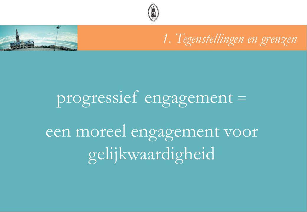 progressief engagement = een moreel engagement voor gelijkwaardigheid