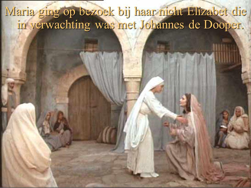 Maria ging op bezoek bij haar nicht Elizabet die in verwachting was met Johannes de Dooper.
