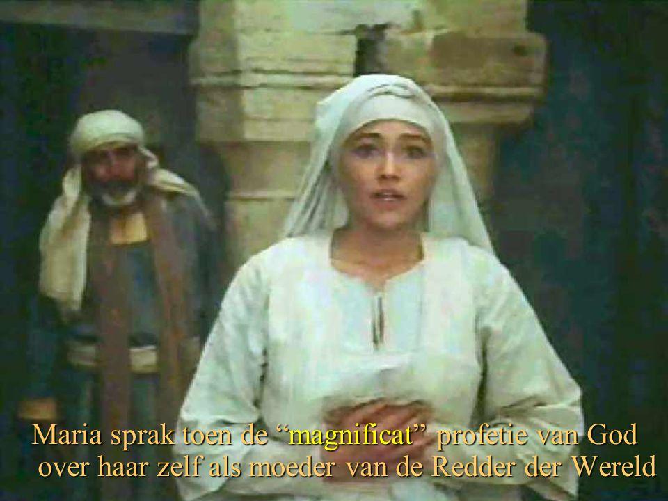 Maria sprak toen de magnificat profetie van God over haar zelf als moeder van de Redder der Wereld