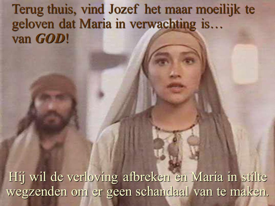 Terug thuis, vind Jozef het maar moeilijk te geloven dat Maria in verwachting is… van GOD!