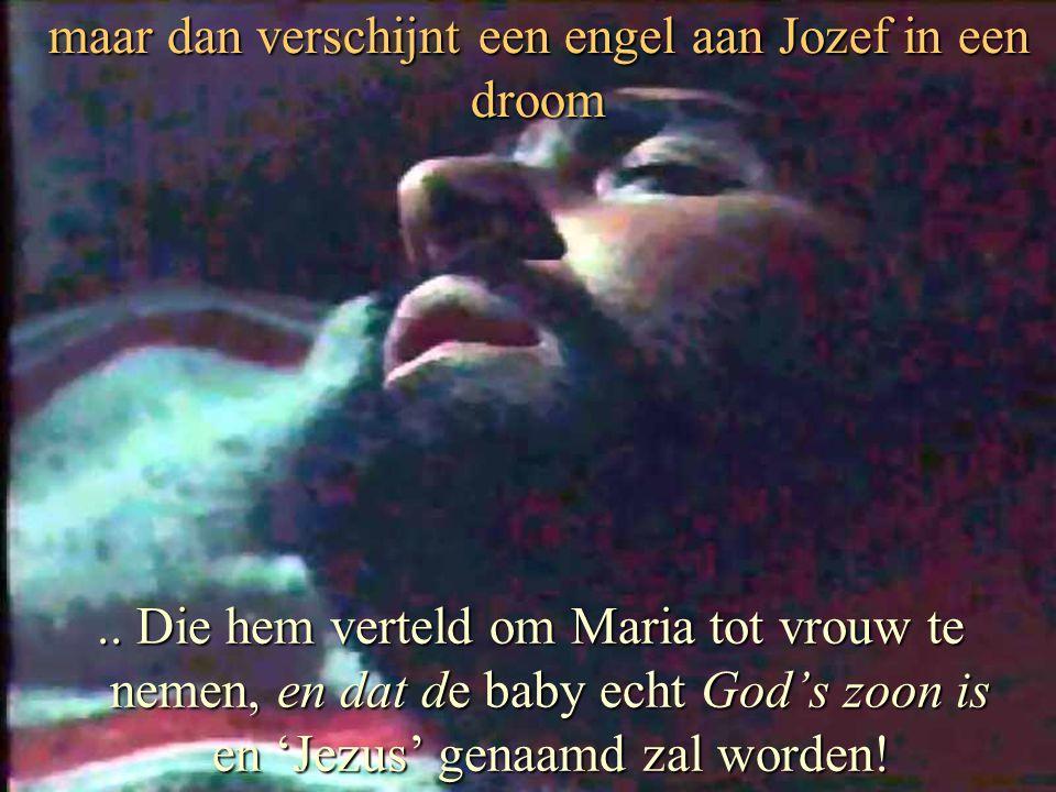 maar dan verschijnt een engel aan Jozef in een droom