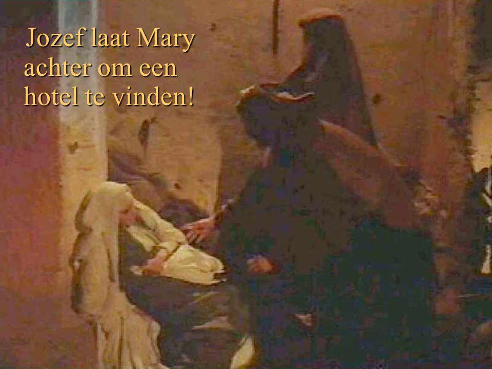 Jozef laat Mary achter om een hotel te vinden!