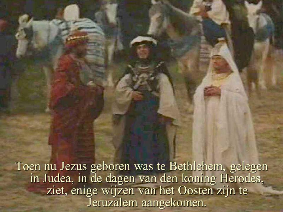 Toen nu Jezus geboren was te Bethlehem, gelegen in Judea, in de dagen van den koning Herodes, ziet, enige wijzen van het Oosten zijn te Jeruzalem aangekomen.