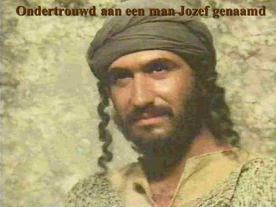 Ondertrouwd aan een man Jozef genaamd
