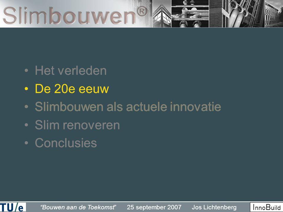 Het verleden De 20e eeuw. Slimbouwen als actuele innovatie. Slim renoveren. Conclusies. Het verleden.