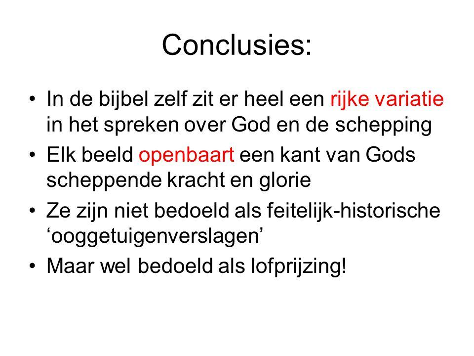 Conclusies: In de bijbel zelf zit er heel een rijke variatie in het spreken over God en de schepping.