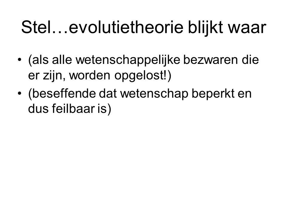 Stel…evolutietheorie blijkt waar
