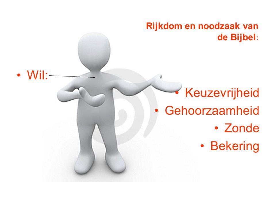 Wil: Keuzevrijheid Gehoorzaamheid Zonde Bekering