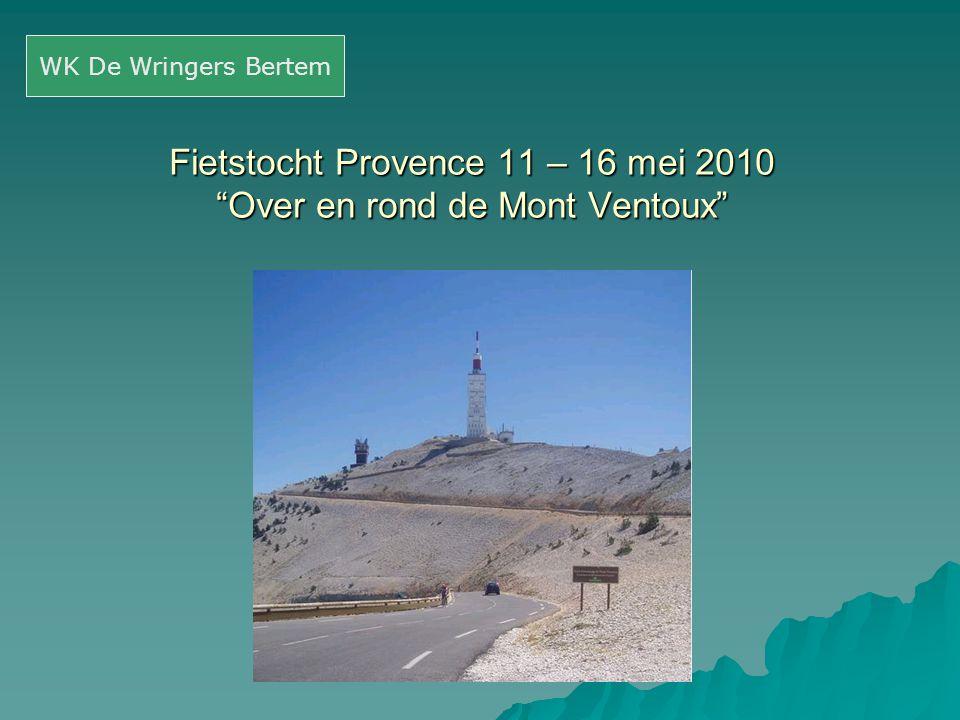Fietstocht Provence 11 – 16 mei 2010 Over en rond de Mont Ventoux
