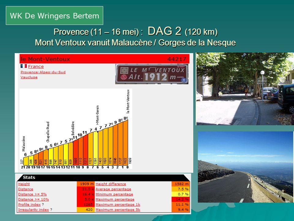 WK De Wringers Bertem Provence (11 – 16 mei) : DAG 2 (120 km) Mont Ventoux vanuit Malaucène / Gorges de la Nesque.