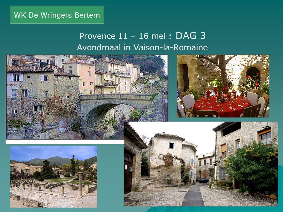 Provence 11 – 16 mei : DAG 3 Avondmaal in Vaison-la-Romaine