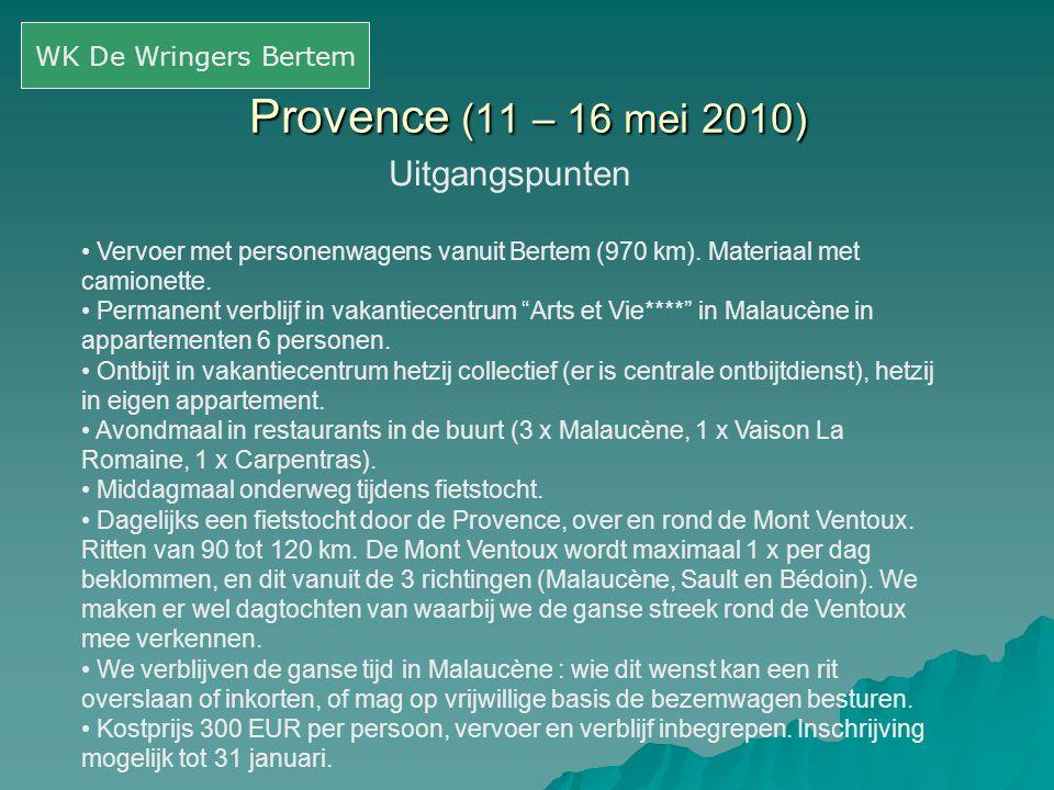 Provence (11 – 16 mei 2010) Uitgangspunten WK De Wringers Bertem