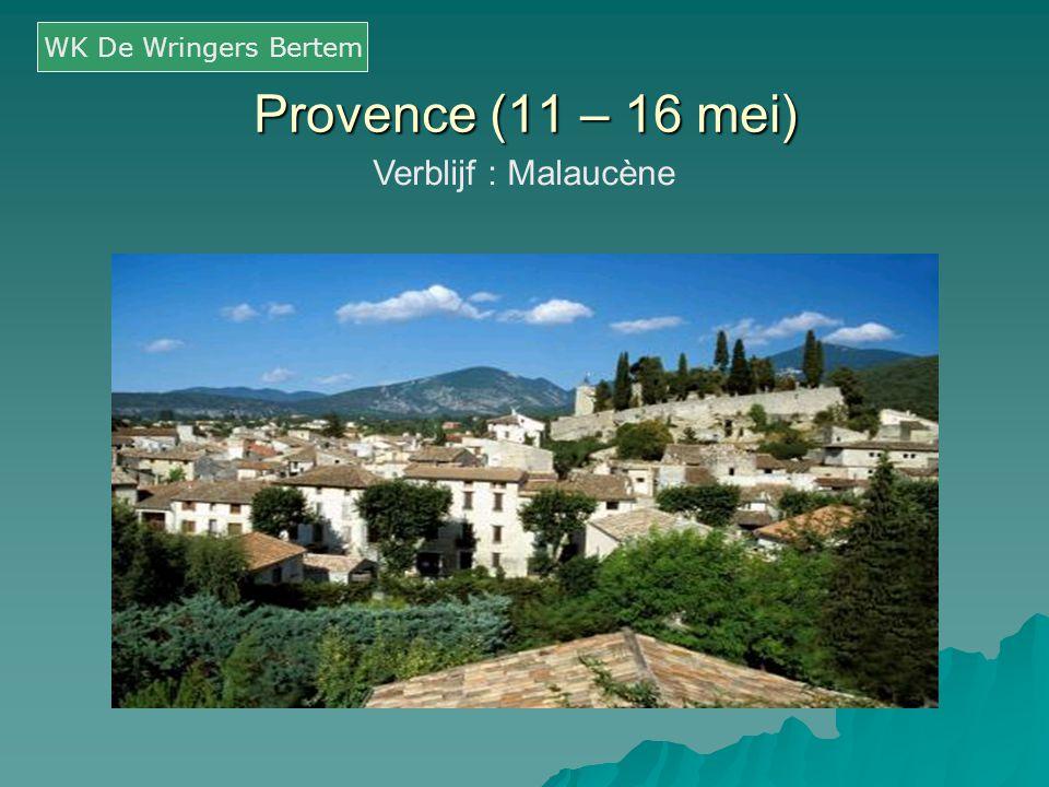 WK De Wringers Bertem Provence (11 – 16 mei) Verblijf : Malaucène