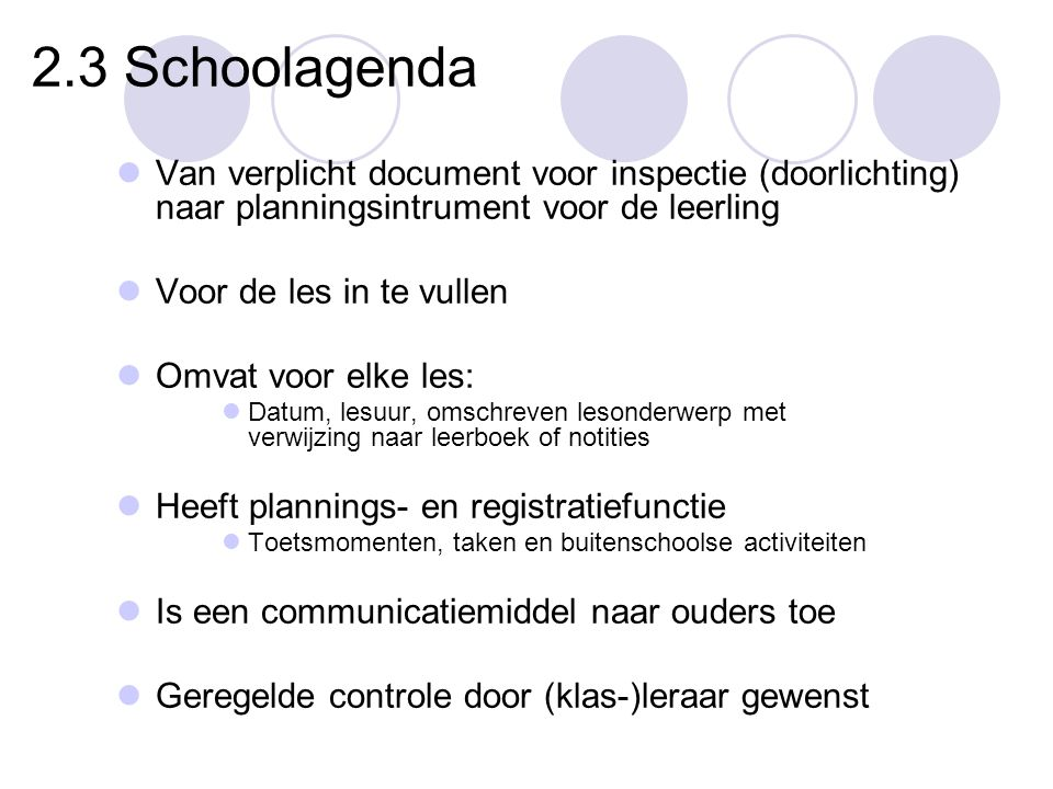2.3 Schoolagenda Van verplicht document voor inspectie (doorlichting) naar planningsintrument voor de leerling.